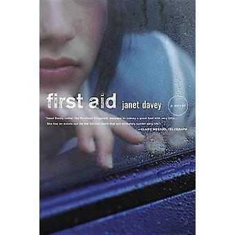 First Aid - A Novel by Janet Davey - 9780316059978 Book