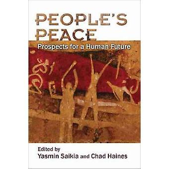 People's Peace - Prospects for a Human Future by Yasmin Saikia - 97808