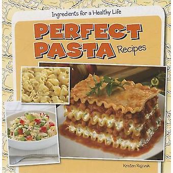 Perfect Pasta Recipes by Kristen Rajczak - 9781482405712 Book