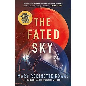 The Fated Sky by Mary Robinette Kowal - 9781781087329 Book