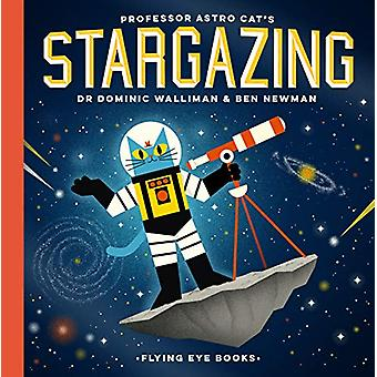 Professor Astro Cat's Stargazing by Dominic Walliman - 9781911171843