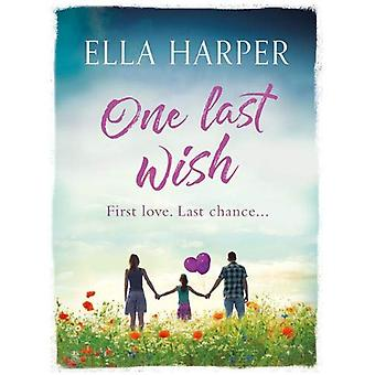 One Last Wish - A heartbreaking novel about love and loss by Ella Harp