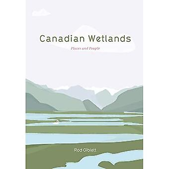 Canadian Wetlands: Places and People (Cultural Studies of Natures, Landscapes and Environments)