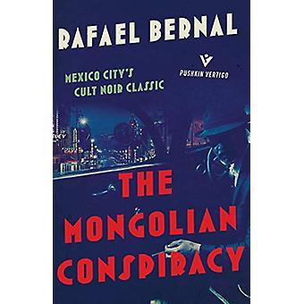The Mongolian Conspiracy by Rafael Bernal - 9781782275312 Book
