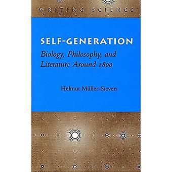 Selbstgeneration - Biologie - Philosophie - und Literatur um 1800 von