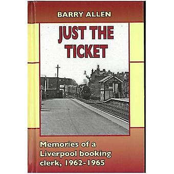 Just the ticket - Memories of a Liverpool booking clerk - 1962-1965 by