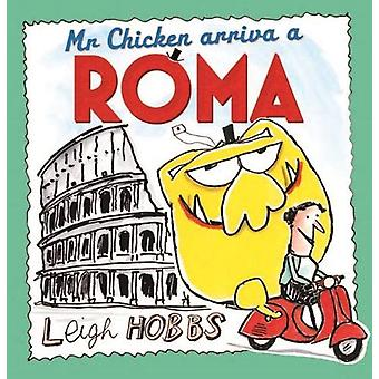 Mr Chicken arriva a Roma by Leigh Hobbs - 9781911631347 Book