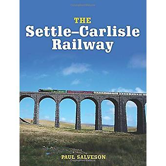 The Settle-Carlisle Railway by Paul Salveson - 9781785006371 Book