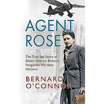 Agent Rose - The True Spy Story of Eileen Nearne - Britain's Forgotten