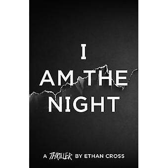 I Am The Night by Cross & Ethan
