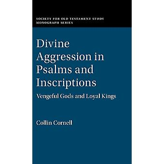 Divine Aggression in Psalms and Inscriptions by Cornell & Collin University of the South & Sewanee & Tennessee
