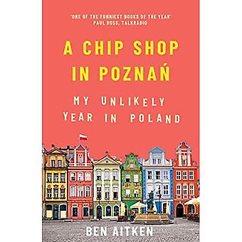 A Chip Shop in Poznan: My� Unlikely Year in Poland