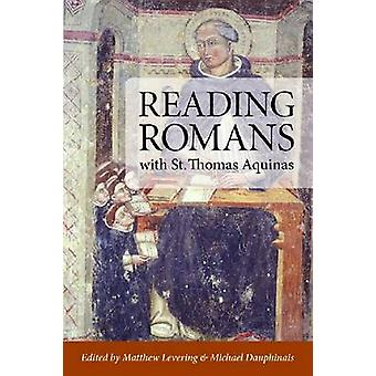 Reading Romans with St. Thomas Aquinas by Matthew Levering - 97808132