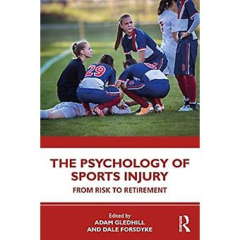 The Psychology of Sports Injury par Edité par Adam Gledhill & Édité par Dale Forsdyke