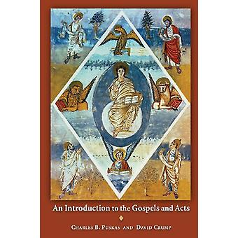 An Introduction to the Gospels and Acts by Charles B. Puskas - 978080