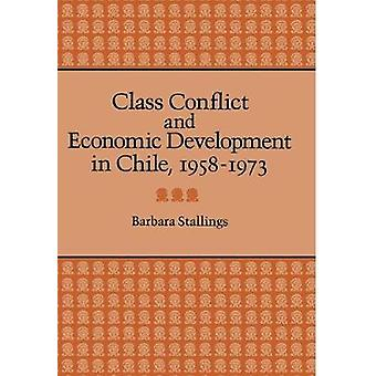 Klasskonflikt och ekonomisk utveckling i Chile - 1958-1973 av Barba