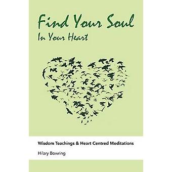 Find Your Soul - In Your Heart by Hilary Bowring - 9781452579023 Book