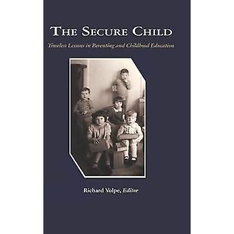 Turvallinen lapsi - ajattomat oppitunnit vanhemmuudesta - 9781607523901 Kirja