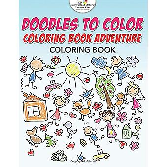 Doodles to Color Coloring Book Adventure Coloring Book by Kreative Ki