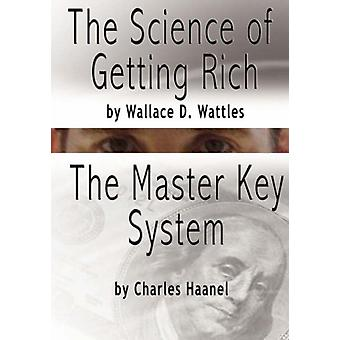 The Science of Getting Rich by Wallace D. Wattles AND The Master Key