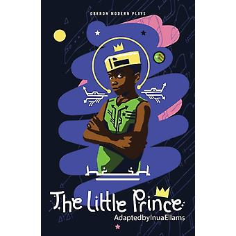 The Little Prince by Adapted by Inua Ellams & Antoine de Saint Exupery