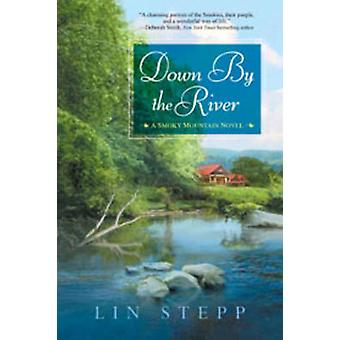 Down by the River by Lin Stepp