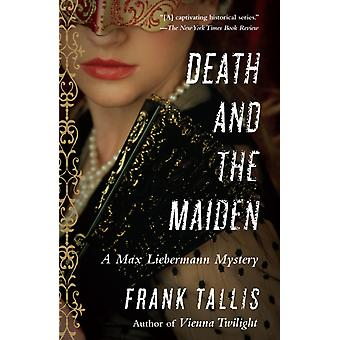 Death and the Maiden  A Max Liebermann Mystery by Frank Tallis