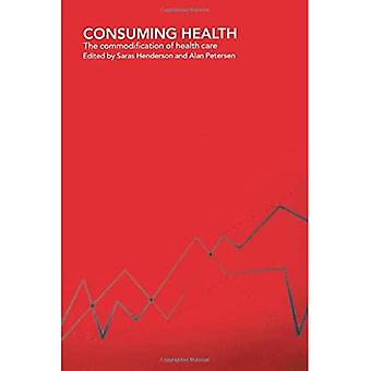 Consuming Health: The Commodification of Health Care