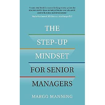 The Step-Up Mindset for Senior Managers
