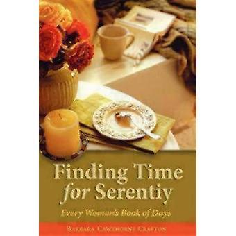 Encontrar tiempo para la serenidad El libro de los días de cada mujer