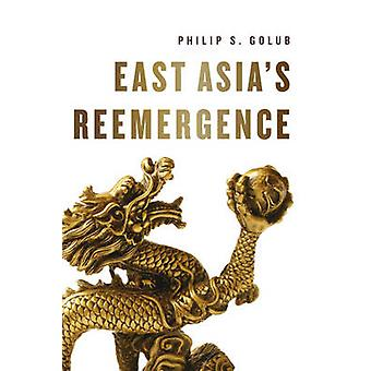 East Asias Reemergence by Philip Golub