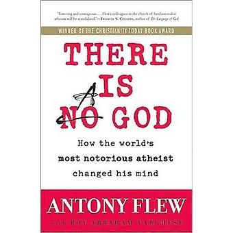 There is a God - How the World's Most Notorious Atheist Changed His Mi