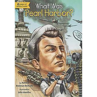 Wat Was de Pearl Harbor? door Patricia Brennan Demuth - John Mantha - Tim