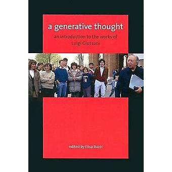 A Generative Thought - An Introduction to the Works of Luigi Giussani