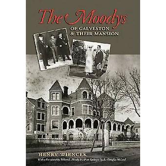 De Moodys van Galveston en hun herenhuis door Henry Wiencek - Robert L