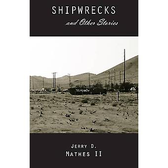 Shipwrecks and Other Stories by Jerry D. Mathes - 9781622881338 Book