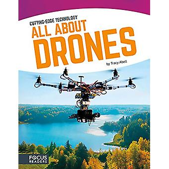 Cutting Edge Technology - All About Drones by Tracy Abell - 9781635170