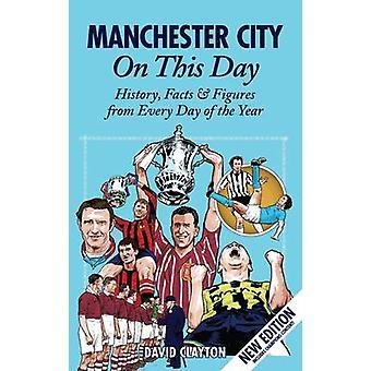 Manchester City på denna dag - historia - fakta & siffror från varje dag