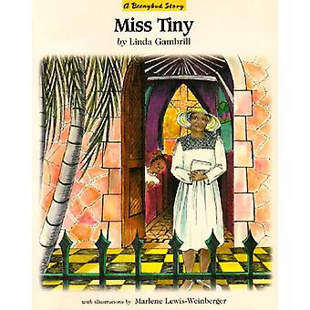 Miss Tiny by Linda Gambrill - Marlene Lewis- Weinberger - Marlene Lew