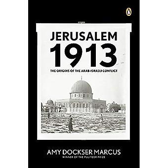 Jérusalem-1913: The Origins of the Arab-Israeli Conflict