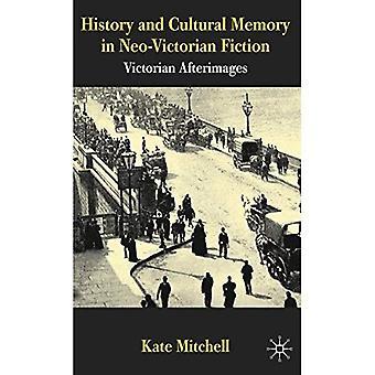 Historia och kulturella minne i Neo-viktorianska Fiction: viktorianska efterbilder