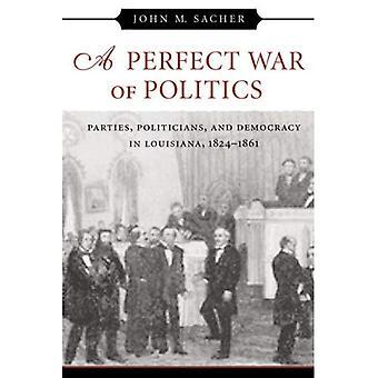 Una guerra perfecta de la política: partidos políticos y democracia en Louisiana, 1824-1861