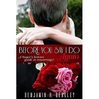 Before You Say I Do Again: A Buyer's Beware Guide to Remarriage