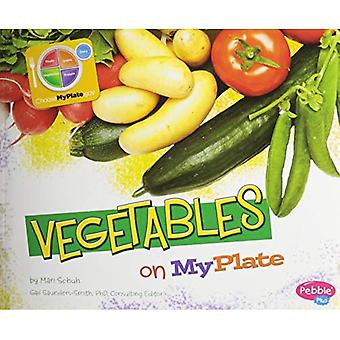Vegetables on MyPlate (Pebble Plus: What's on MyPlate?)