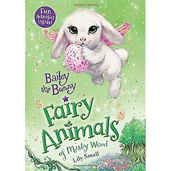 Bailey het konijn: Fairy dieren van Misty hout (Fairy dieren van Misty hout)