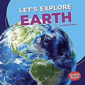 Låt oss utforska jorden (Bumba böcker en första titt på utrymme)