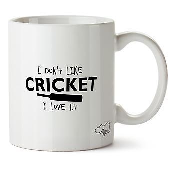Hippowarehouse I Don't Like Cricket, I Love It 10oz Mug Cup