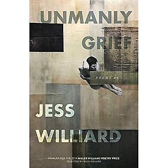 Onmannelijk verdriet: Gedichten (Miller Williams Poëzieprijs)