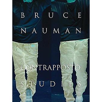 Bruce Nauman - Contrapposto Studies by Carlos Basualdo - 9780300233094