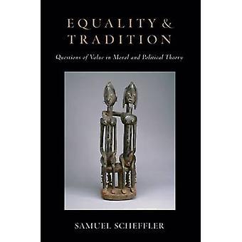 المساواة وأسئلة التقليد القيمة في نظرية الأخلاقية والسياسية عن طريق صامويل & شيفلر